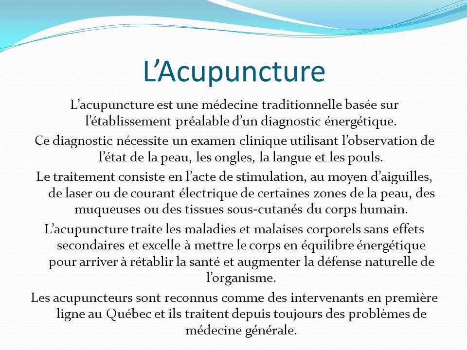 LAcupuncture Lacupuncture est une médecine traditionnelle basée sur létablissement préalable dun diagnostic énergétique. Ce diagnostic nécessite un ex