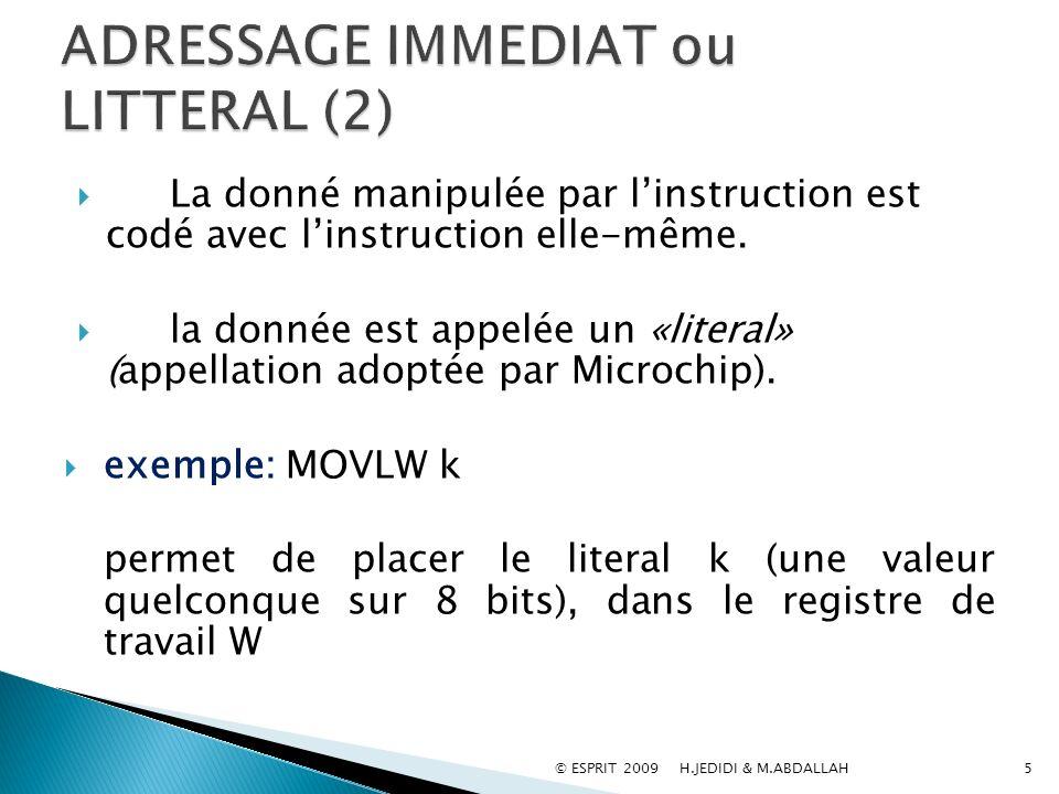 La donné manipulée par linstruction est codé avec linstruction elle-même. la donnée est appelée un «literal» (appellation adoptée par Microchip). exem