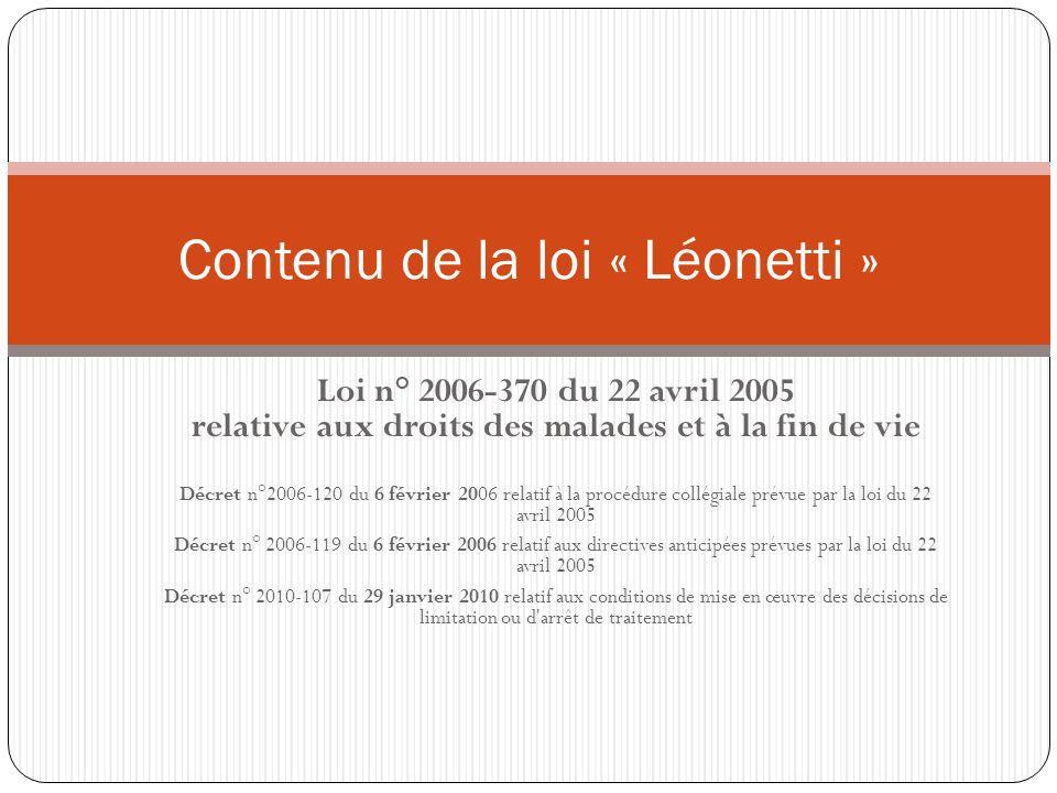 Loi n° 2006-370 du 22 avril 2005 relative aux droits des malades et à la fin de vie Décret n°2006-120 du 6 février 2006 relatif à la procédure collégi