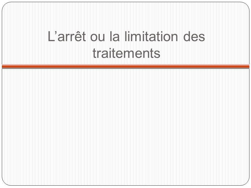 Larrêt ou la limitation des traitements