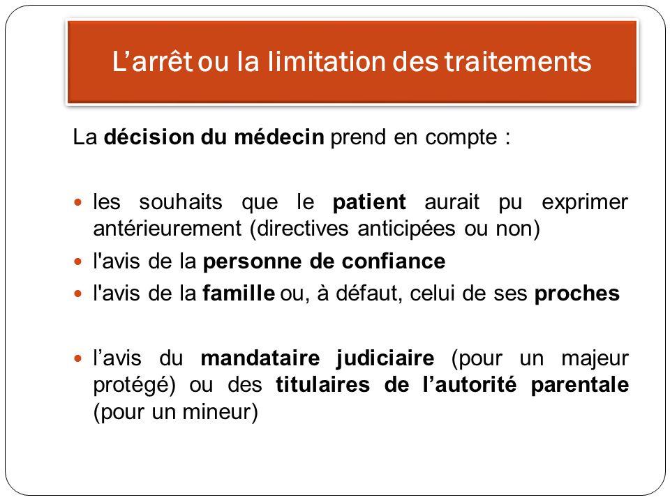 Larrêt ou la limitation des traitements La décision du médecin prend en compte : les souhaits que le patient aurait pu exprimer antérieurement (direct