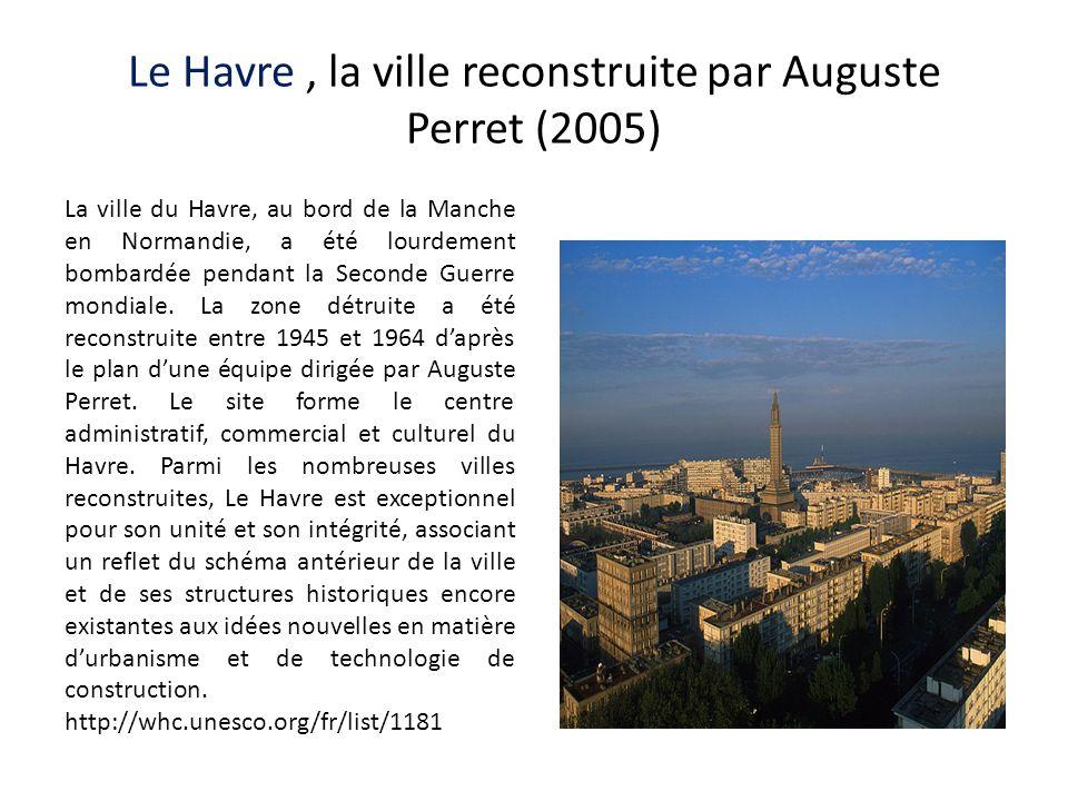 Le Havre, la ville reconstruite par Auguste Perret (2005) La ville du Havre, au bord de la Manche en Normandie, a été lourdement bombardée pendant la Seconde Guerre mondiale.