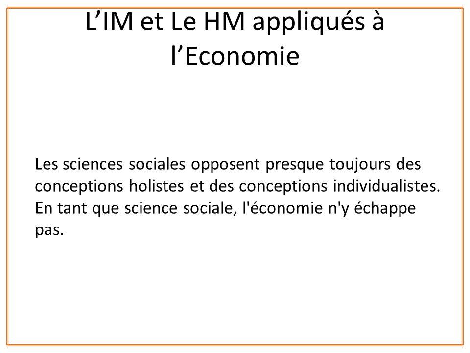 Les sciences sociales opposent presque toujours des conceptions holistes et des conceptions individualistes. En tant que science sociale, l'économie n