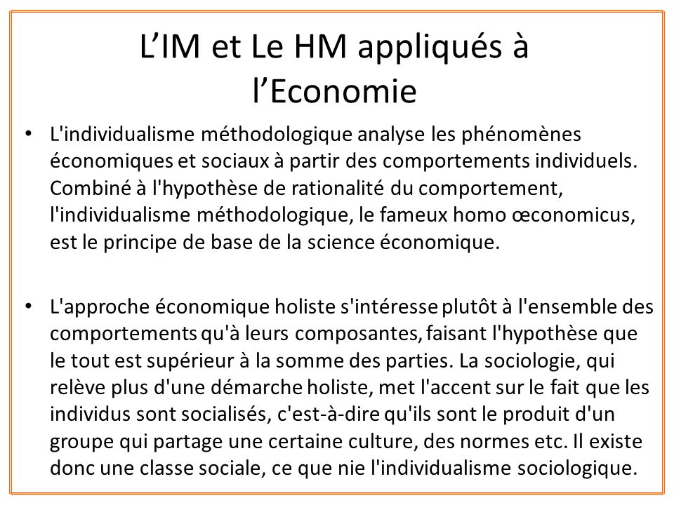 L'individualisme méthodologique analyse les phénomènes économiques et sociaux à partir des comportements individuels. Combiné à l'hypothèse de rationa
