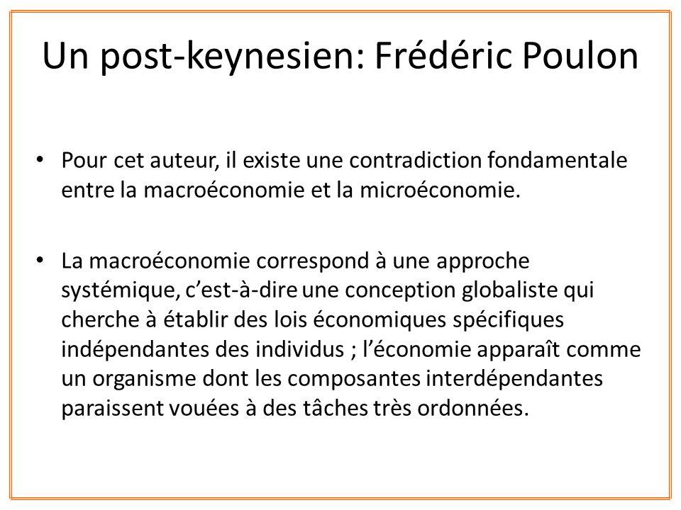 Pour cet auteur, il existe une contradiction fondamentale entre la macroéconomie et la microéconomie. La macroéconomie correspond à une approche systé