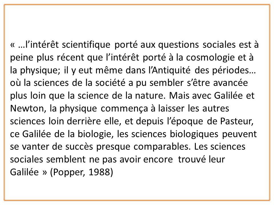 « …lintérêt scientifique porté aux questions sociales est à peine plus récent que lintérêt porté à la cosmologie et à la physique; il y eut même dans
