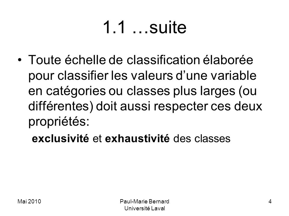 Mai 2010Paul-Marie Bernard Université Laval 5 1.2 Classification des variables au plan formel 1.Variables quantitatives 2.Variables ordinales 3.Variables qualitatives