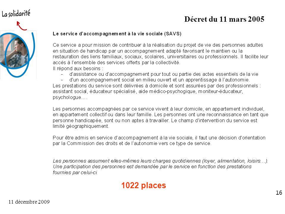 11 décembre 2009 16 Décret du 11 mars 2005 1022 places