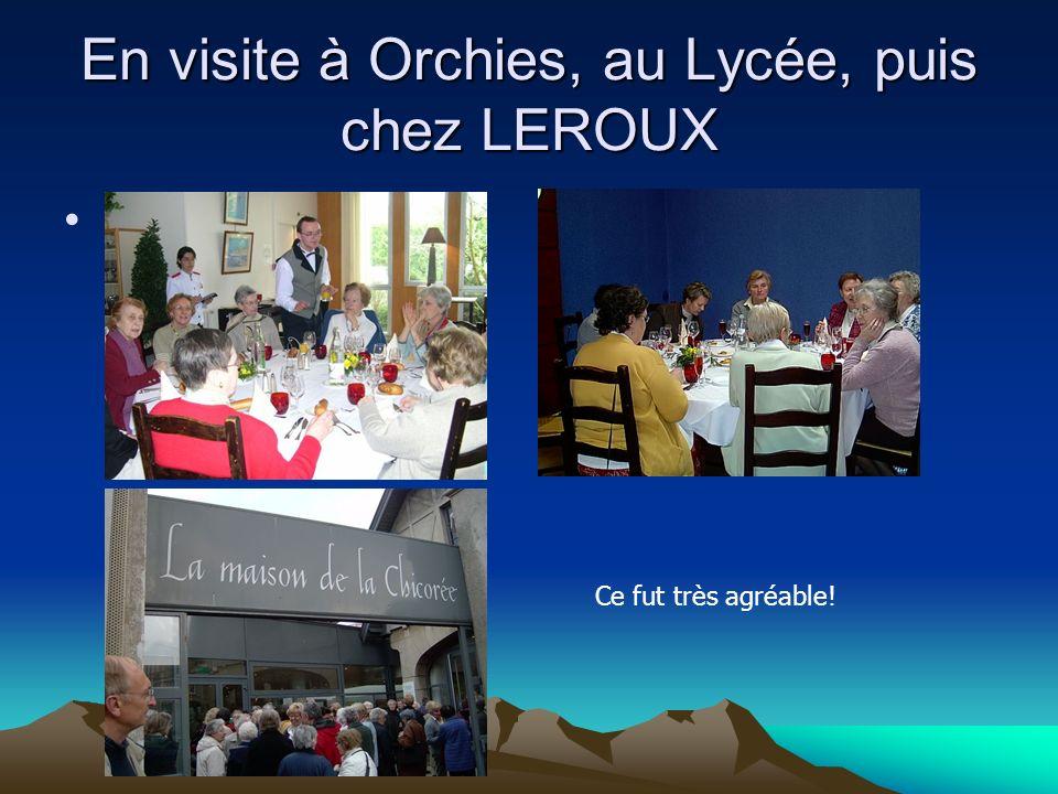 En visite à Orchies, au Lycée, puis chez LEROUX Ce fut très agréable!
