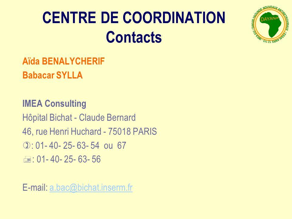 Aïda BENALYCHERIF Babacar SYLLA IMEA Consulting Hôpital Bichat - Claude Bernard 46, rue Henri Huchard - 75018 PARIS : 01- 40- 25- 63- 54 ou 67 : 01- 40- 25- 63- 56 E-mail: a.bac@bichat.inserm.fra.bac@bichat.inserm.fr CENTRE DE COORDINATION Contacts