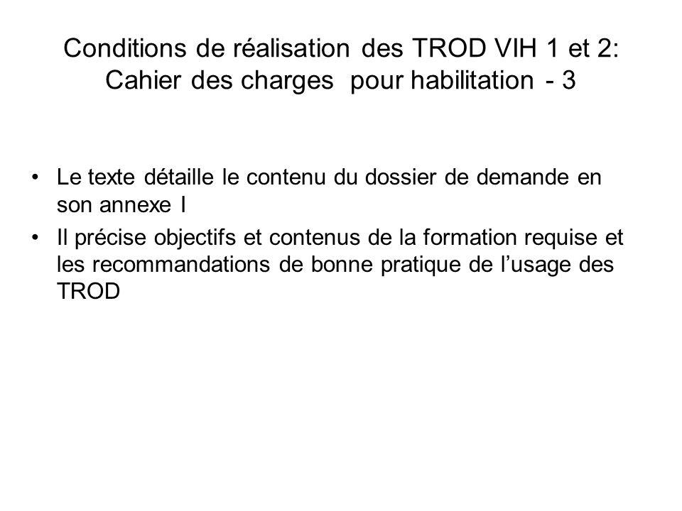 Conditions de réalisation des TROD VIH 1 et 2: Cahier des charges pour habilitation - 3 Le texte détaille le contenu du dossier de demande en son anne