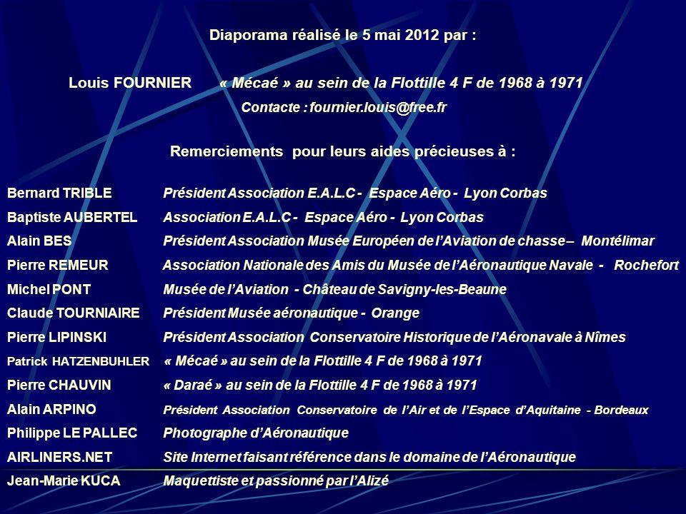Diaporama réalisé le 5 mai 2012 par : Louis FOURNIER « Mécaé » au sein de la Flottille 4 F de 1968 à 1971 Contacte : fournier.louis@free.fr Remercieme
