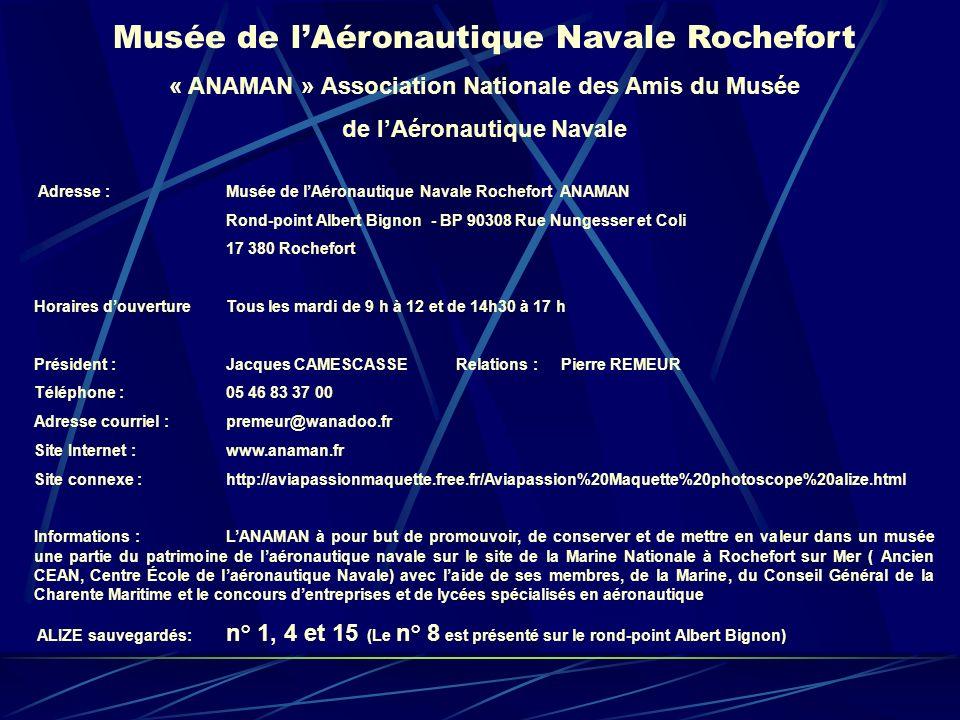 Musée de lAéronautique Navale Rochefort « ANAMAN » Association Nationale des Amis du Musée de lAéronautique Navale Adresse : Musée de lAéronautique Na