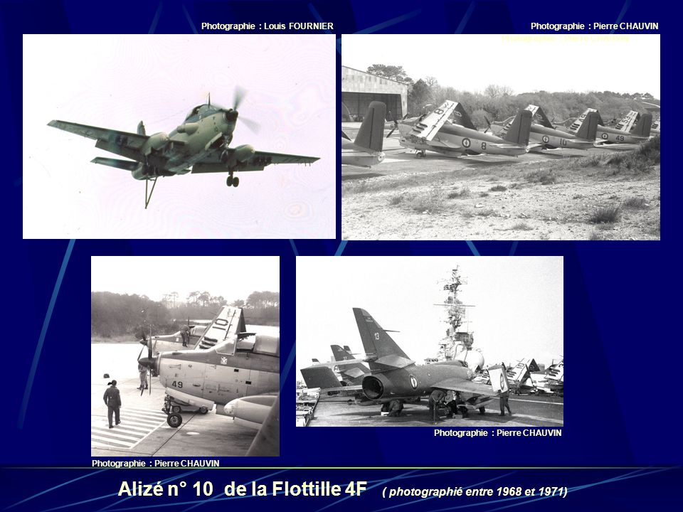 Alizé n° 10 de la Flottille 4F ( photographié entre 1968 et 1971) Photographie : Louis FOURNIERPhotographie : Pierre CHAUVIN