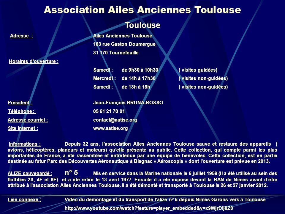 Association Ailes Anciennes Toulouse Toulouse Adresse : Ailes Anciennes Toulouse 183 rue Gaston Doumergue 31 170 Tournefeuille Horaires douverture : S