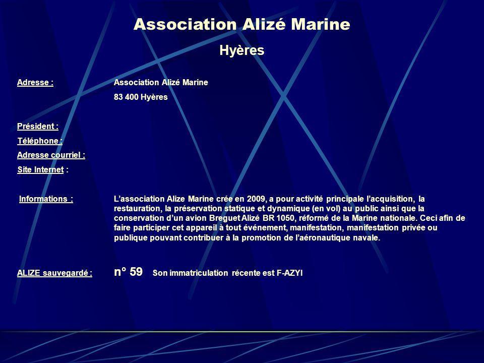 Association Alizé Marine Hyères Adresse : Association Alizé Marine 83 400 Hyères Président : Téléphone : Adresse courriel : Site Internet : Informatio
