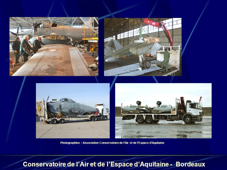 Conservatoire de lAir et de lEspace dAquitaine - Bordeaux Photographies : Association Conservatoire de lAir et de lEspace dAquitaine