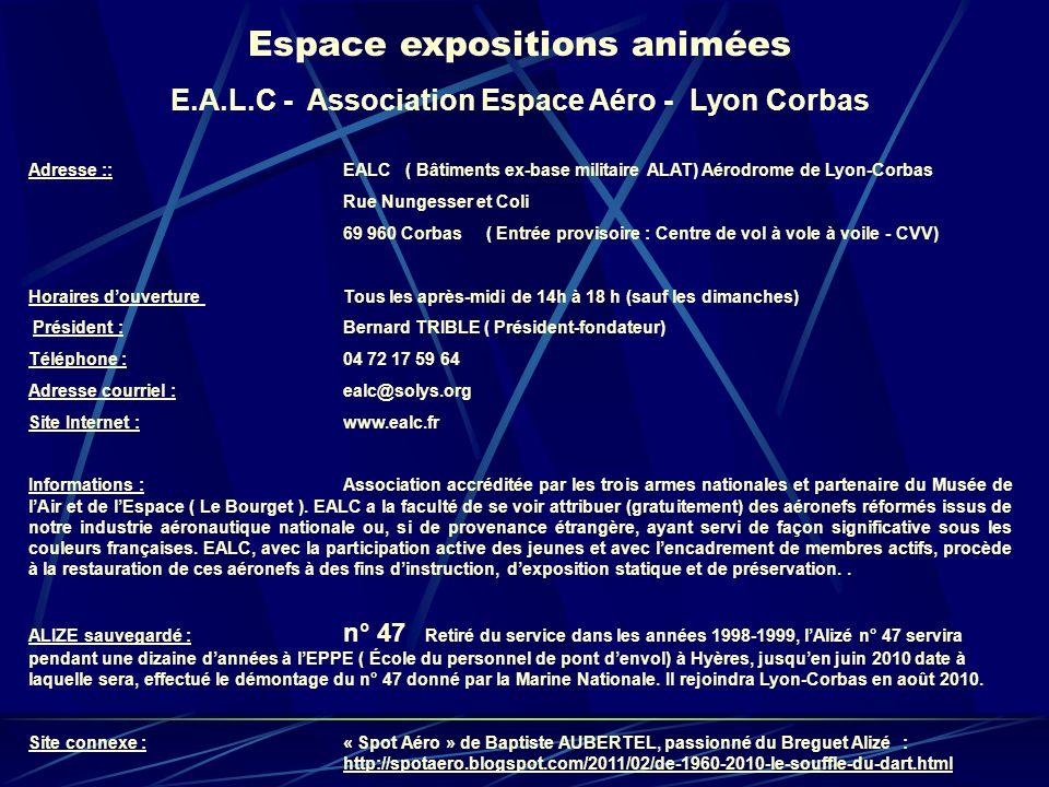 Espace expositions animées E.A.L.C - Association Espace Aéro - Lyon Corbas Adresse :: EALC ( Bâtiments ex-base militaire ALAT) Aérodrome de Lyon-Corba