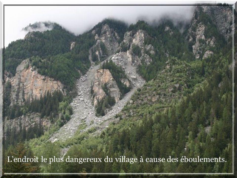 Lendroit le plus dangereux du village à cause des éboulements.