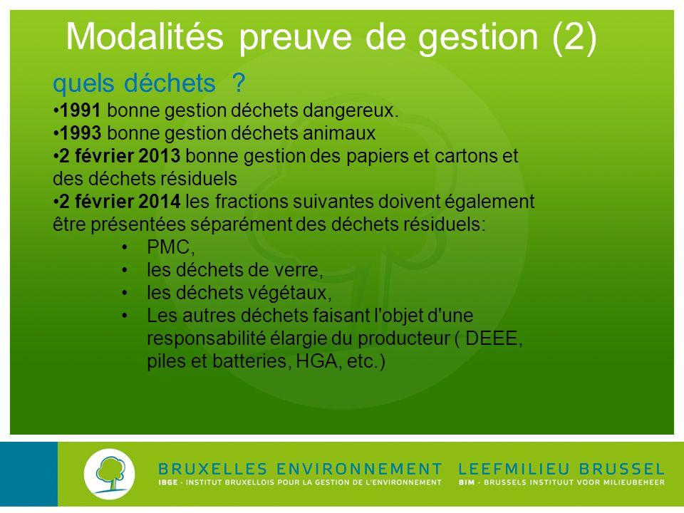 Modalités preuve de gestion (2) quels déchets ? 1991 bonne gestion déchets dangereux. 1993 bonne gestion déchets animaux 2 février 2013 bonne gestion