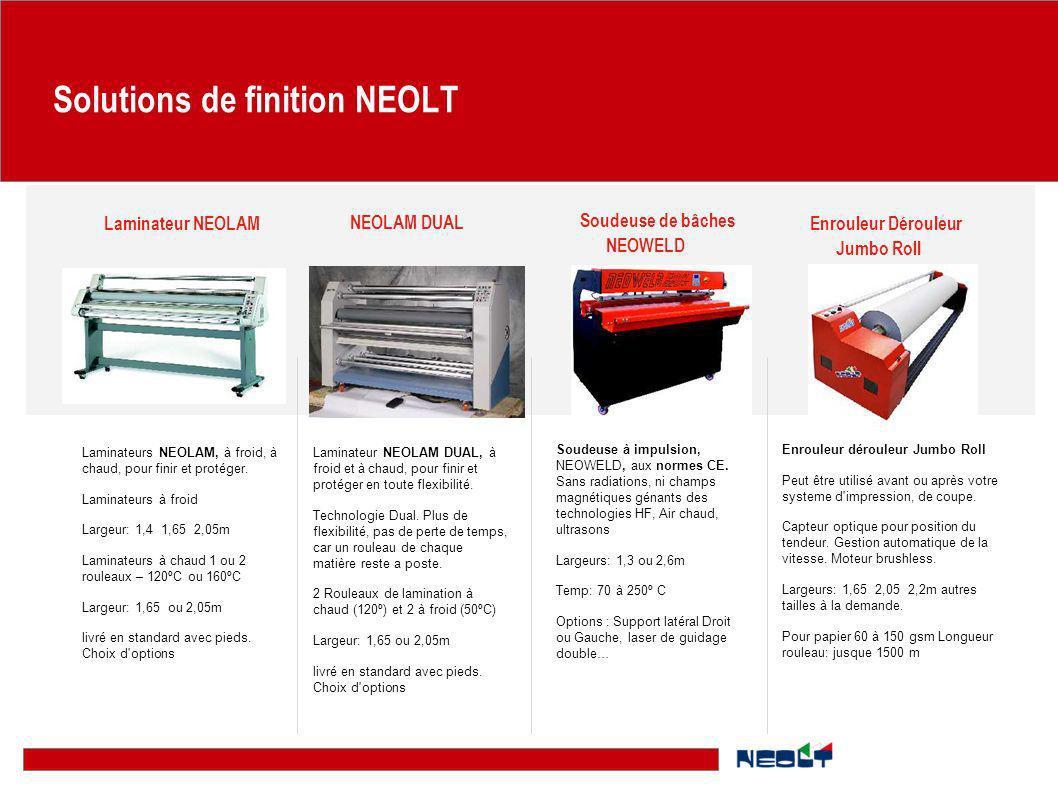 Solutions de finition NEOLT Laminateurs NEOLAM, à froid, à chaud, pour finir et protéger. Laminateurs à froid Largeur: 1,4 1,65 2,05m Laminateurs à ch