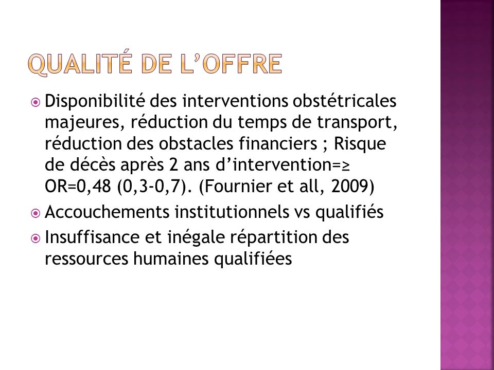 Disponibilité des interventions obstétricales majeures, réduction du temps de transport, réduction des obstacles financiers ; Risque de décès après 2 ans dintervention= OR=0,48 (0,3-0,7).