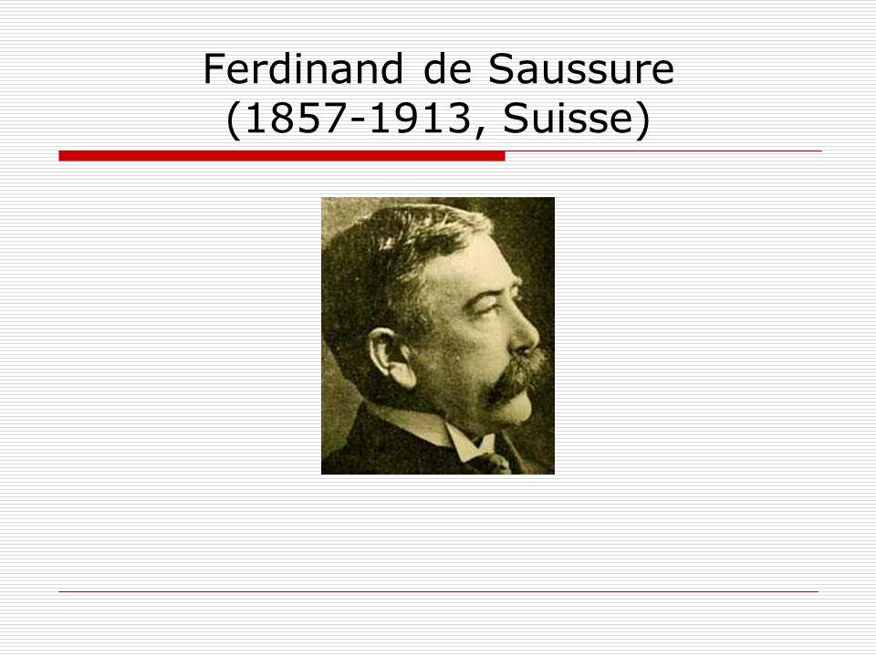 Ferdinand de Saussure (1857-1913, Suisse)