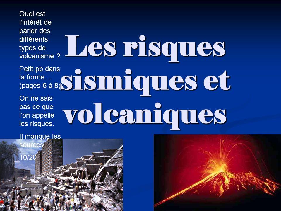 Les risques sismiques et volcaniques Quel est lintérêt de parler des différents types de volcanisme .