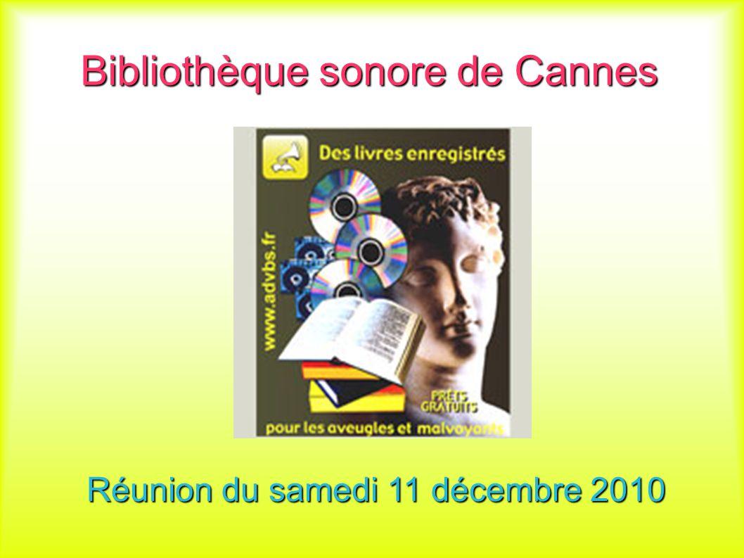 Bibliothèque sonore de Cannes Réunion du samedi 11 décembre 2010