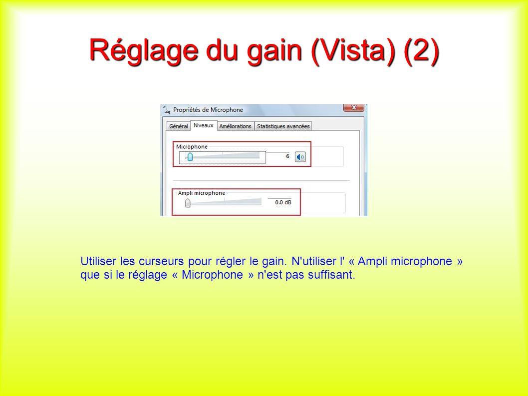 Réglage du gain (Vista) (2) Utiliser les curseurs pour régler le gain.