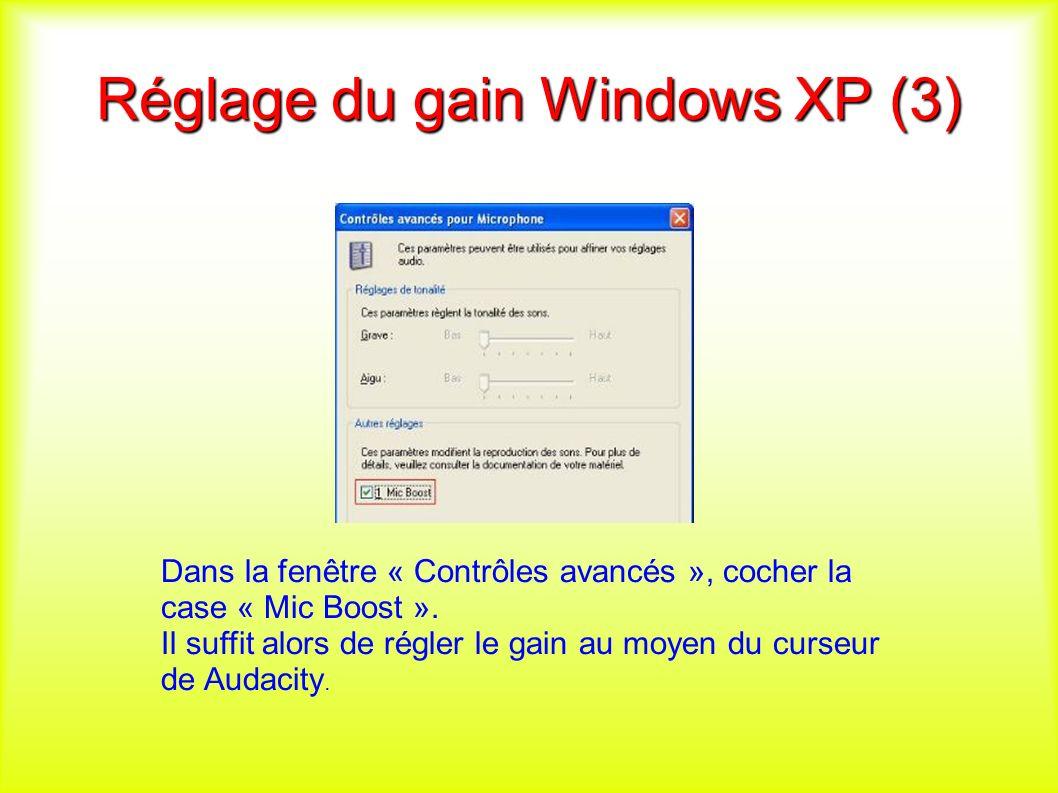 Réglage du gain Windows XP (3) Dans la fenêtre « Contrôles avancés », cocher la case « Mic Boost ».
