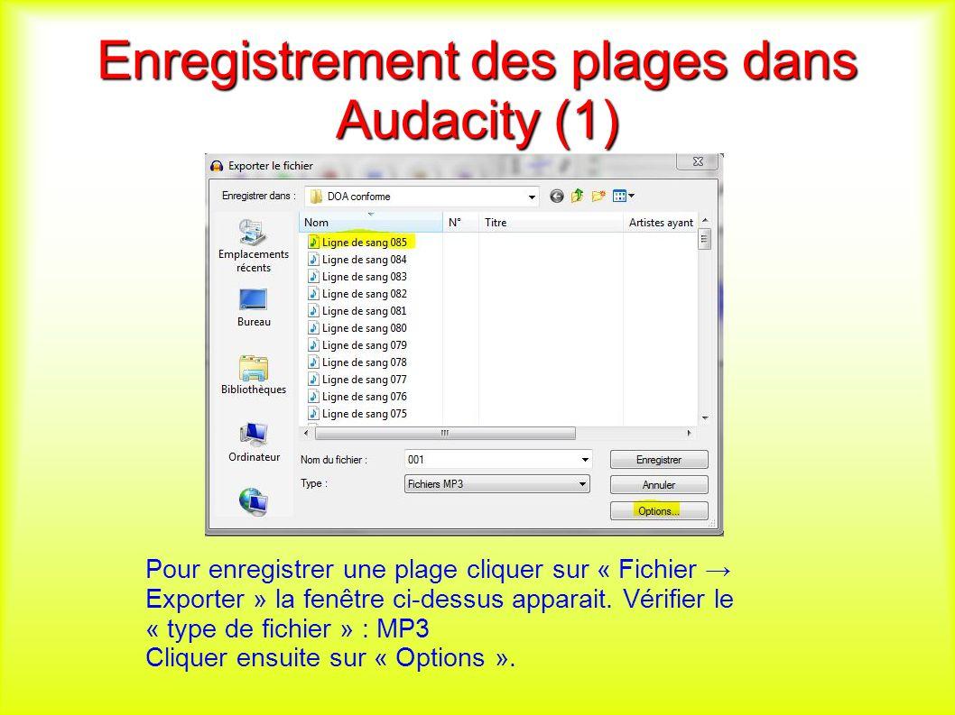 Enregistrement des plages dans Audacity (1) Pour enregistrer une plage cliquer sur « Fichier Exporter » la fenêtre ci-dessus apparait.