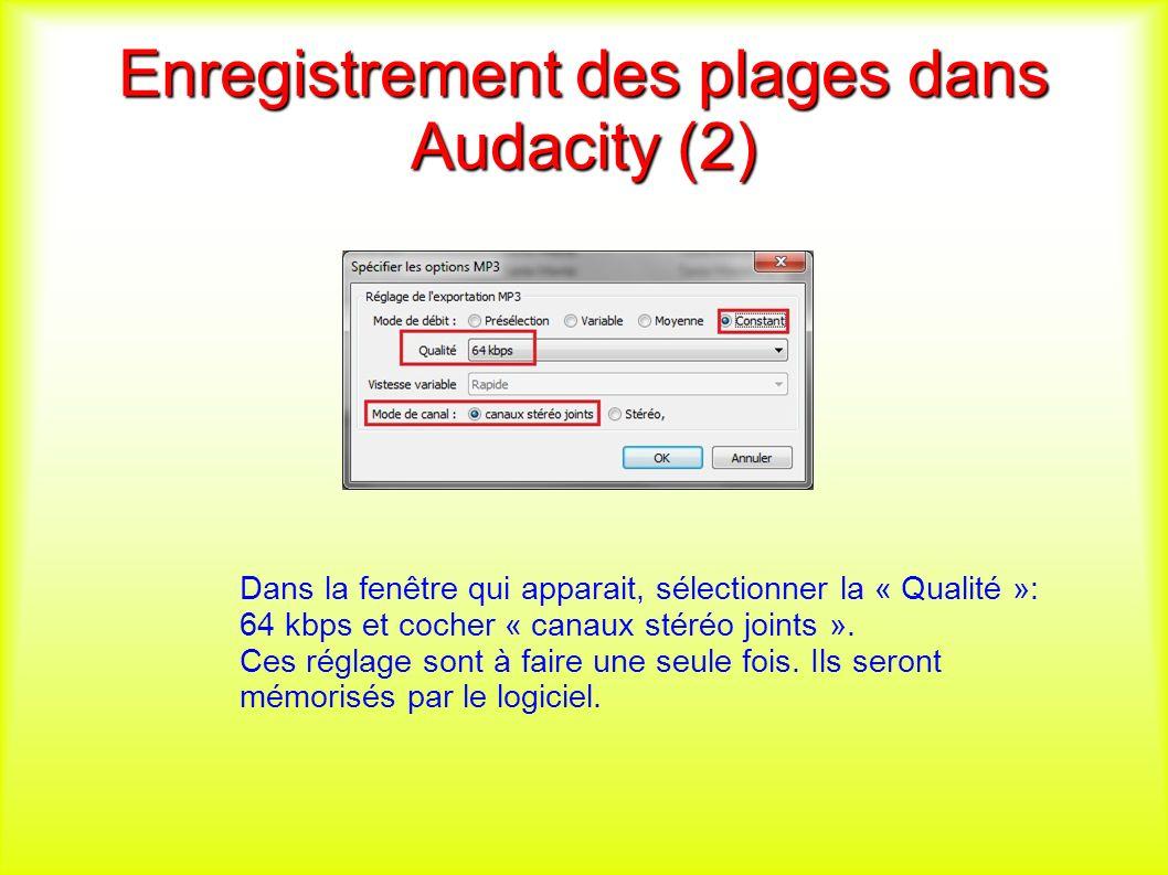 Enregistrement des plages dans Audacity (2) Dans la fenêtre qui apparait, sélectionner la « Qualité »: 64 kbps et cocher « canaux stéréo joints ».