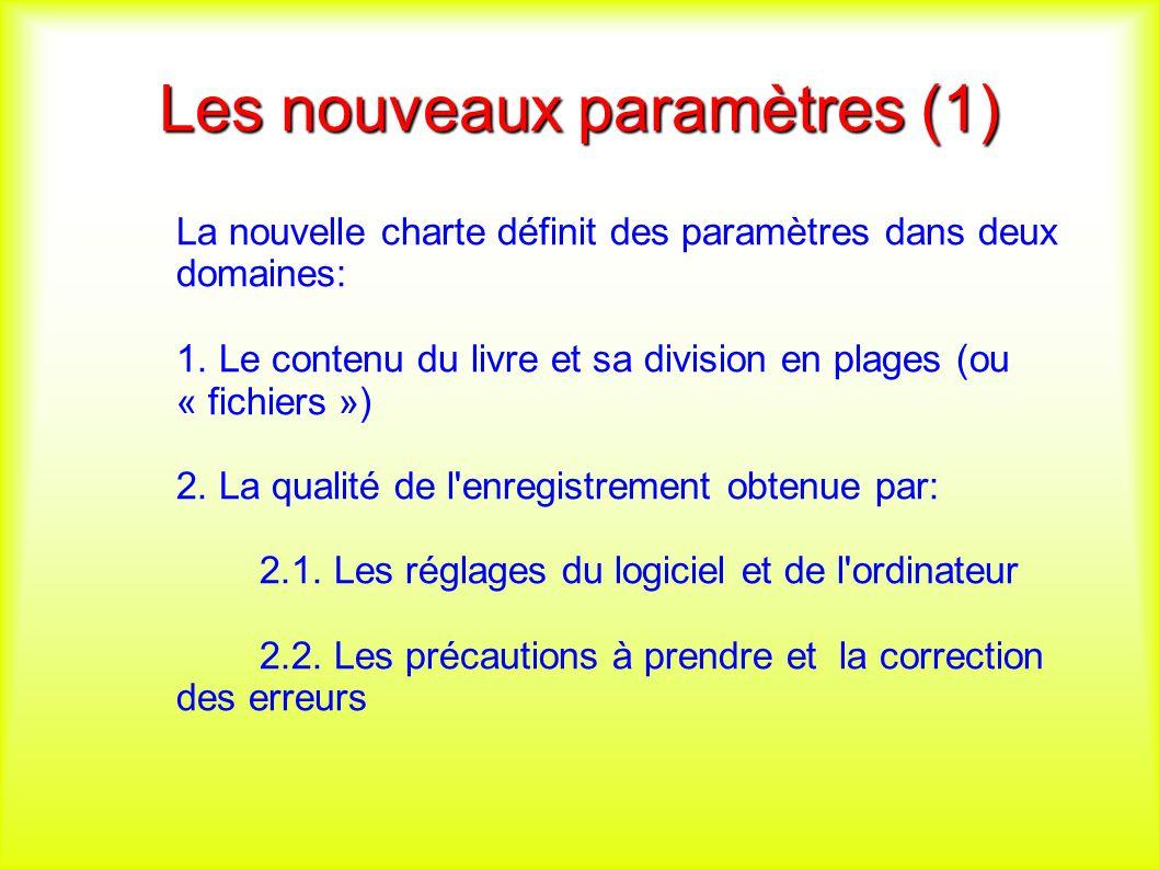 Les nouveaux paramètres (1) La nouvelle charte définit des paramètres dans deux domaines: 1.