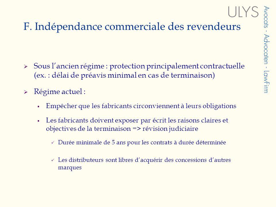 F. Indépendance commerciale des revendeurs Sous lancien régime : protection principalement contractuelle (ex. : délai de préavis minimal en cas de ter