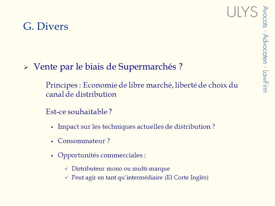 G. Divers Vente par le biais de Supermarchés .