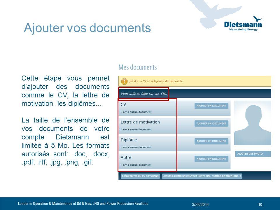 Ajouter vos documents 3/28/201410 Cette étape vous permet dajouter des documents comme le CV, la lettre de motivation, les diplômes... La taille de le