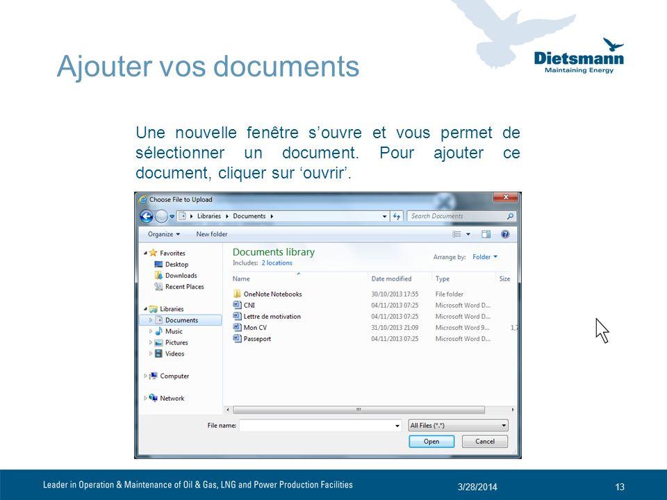 Une nouvelle fenêtre souvre et vous permet de sélectionner un document. Pour ajouter ce document, cliquer sur ouvrir. 3/28/201413 Ajouter vos document