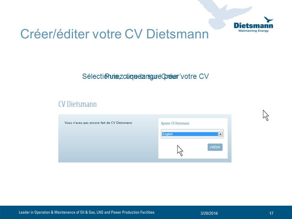 3/28/201417 Sélectionnez une langue pour votre CVPuis, cliquez sur Créer. Créer/éditer votre CV Dietsmann