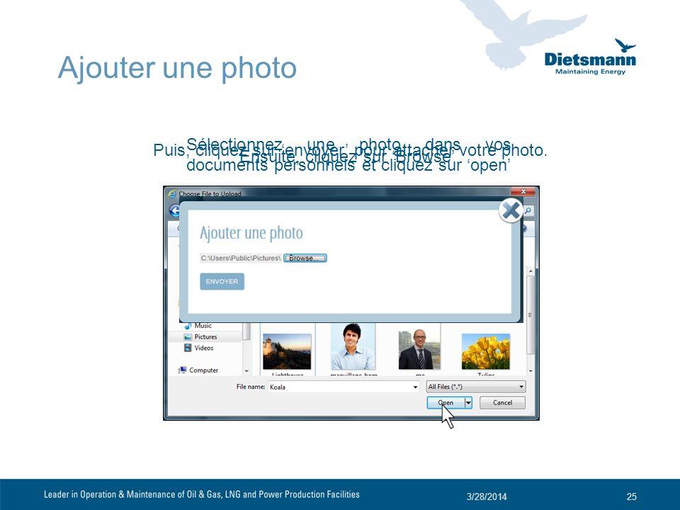 Ajouter une photo Ensuite, cliquez sur Browse 3/28/201425 Puis, cliquez sur envoyer pour attacher votre photo. Sélectionnez une photo dans vos documen