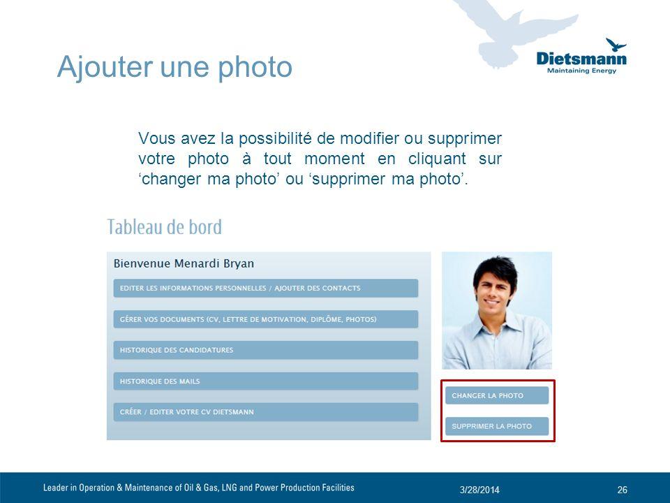Vous avez la possibilité de modifier ou supprimer votre photo à tout moment en cliquant sur changer ma photo ou supprimer ma photo. 3/28/201426 Ajoute