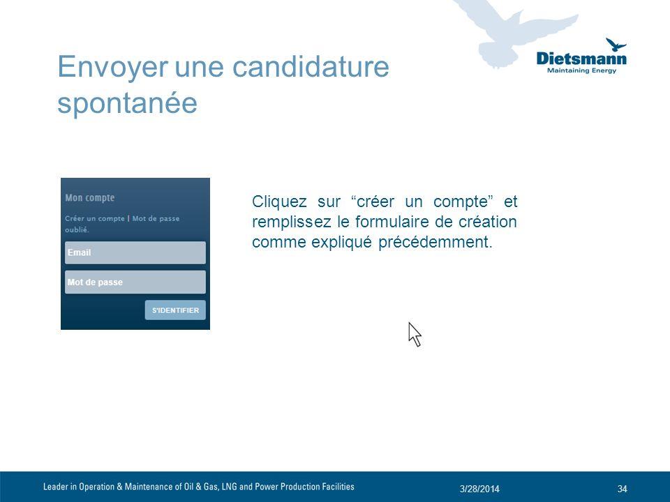 Envoyer une candidature spontanée Cliquez sur créer un compte et remplissez le formulaire de création comme expliqué précédemment. 3/28/201434