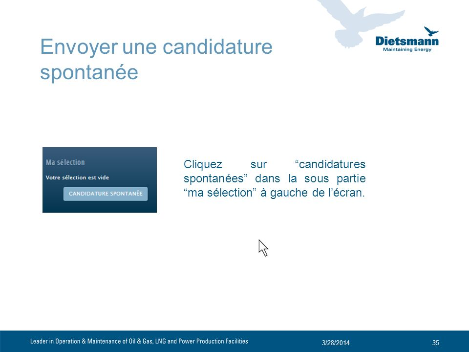 Cliquez sur candidatures spontanées dans la sous partie ma sélection à gauche de lécran. 3/28/201435 Envoyer une candidature spontanée