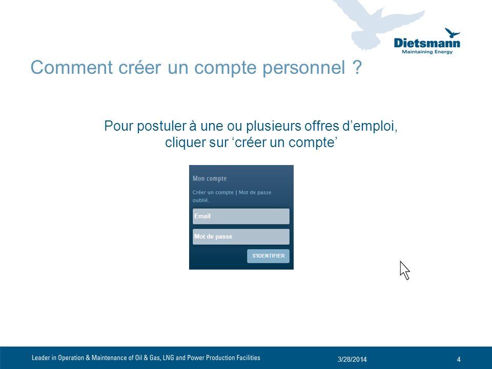 Comment créer un compte personnel ? Pour postuler à une ou plusieurs offres demploi, cliquer sur créer un compte 3/28/20144