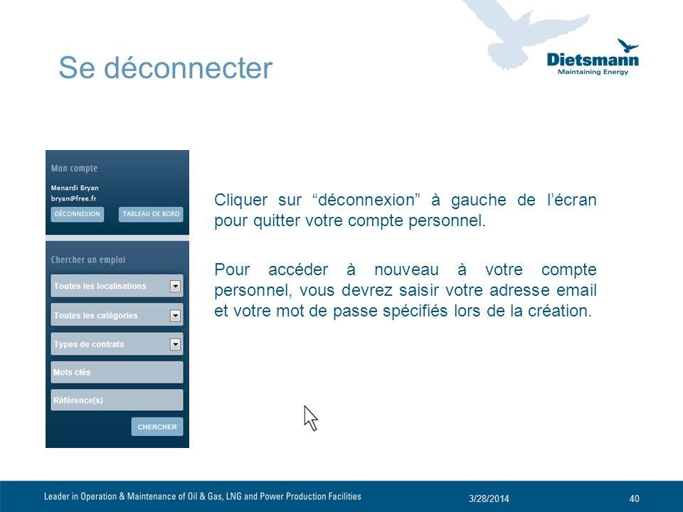 Se déconnecter Cliquer sur déconnexion à gauche de lécran pour quitter votre compte personnel. Pour accéder à nouveau à votre compte personnel, vous d