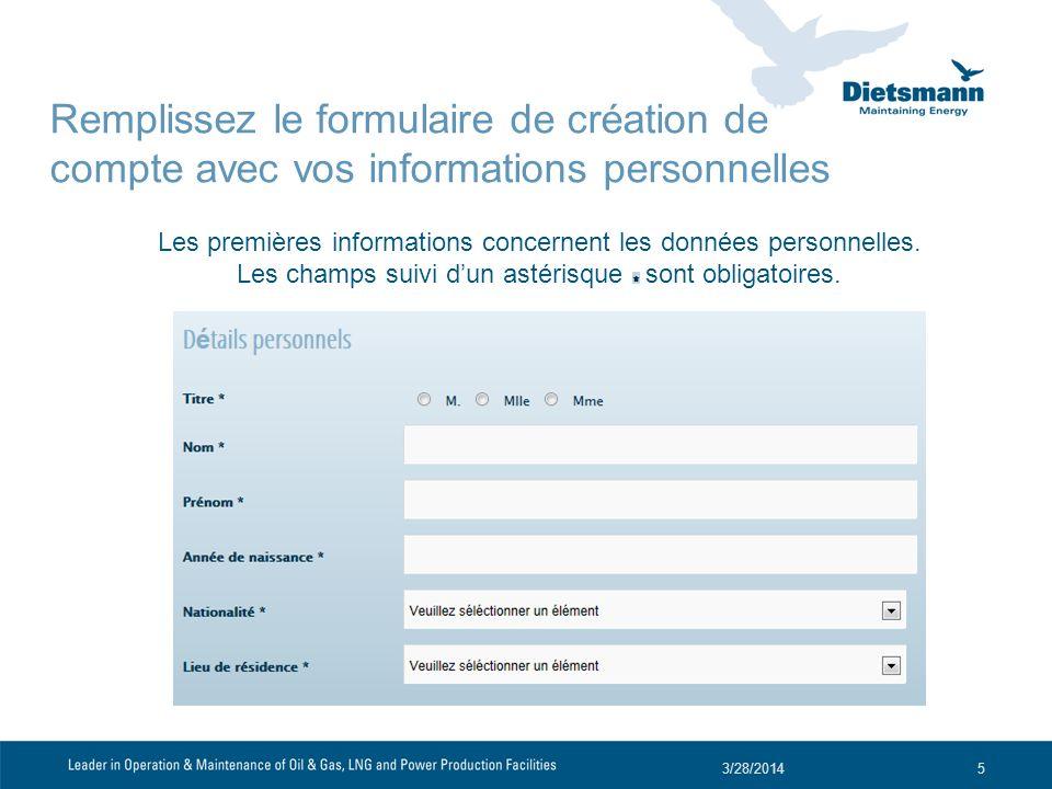 Remplissez le formulaire de création de compte avec vos informations personnelles Les premières informations concernent les données personnelles. Les