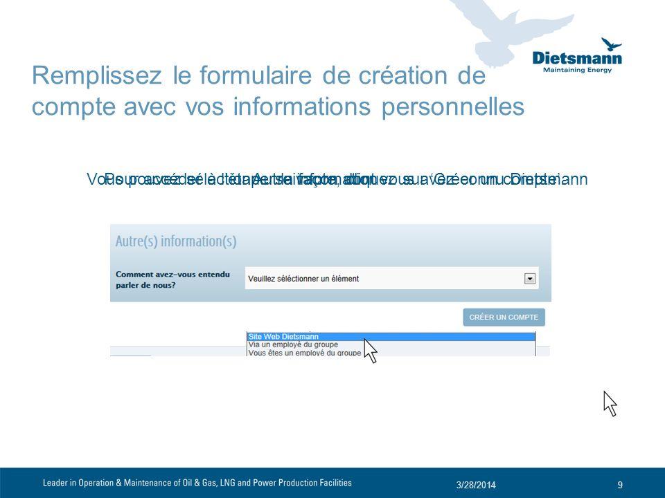 Autre information 3/28/20149 Vous pouvez sélectionner la façon dont vous avez connu DietsmannPour accéder à létape suivante, cliquez sur Créer un comp