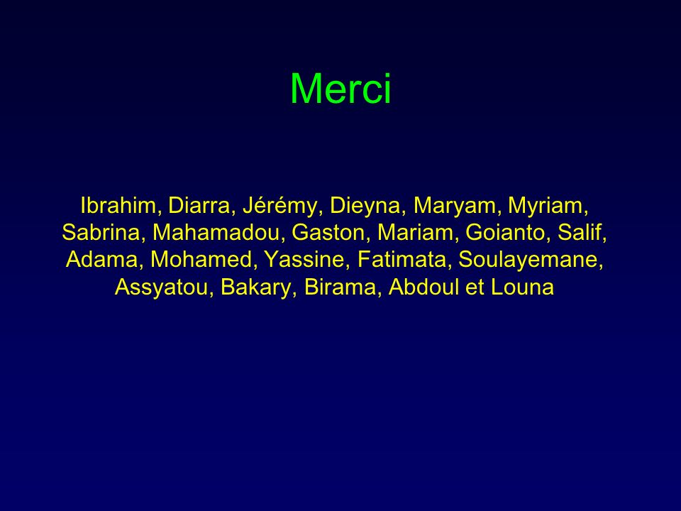 Merci Ibrahim, Diarra, Jérémy, Dieyna, Maryam, Myriam, Sabrina, Mahamadou, Gaston, Mariam, Goianto, Salif, Adama, Mohamed, Yassine, Fatimata, Soulayem