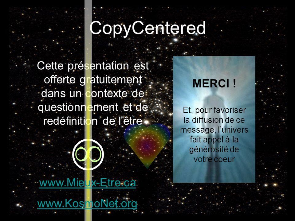 Cette présentation est offerte gratuitement dans un contexte de questionnement et de redéfinition de lêtre MERCI .
