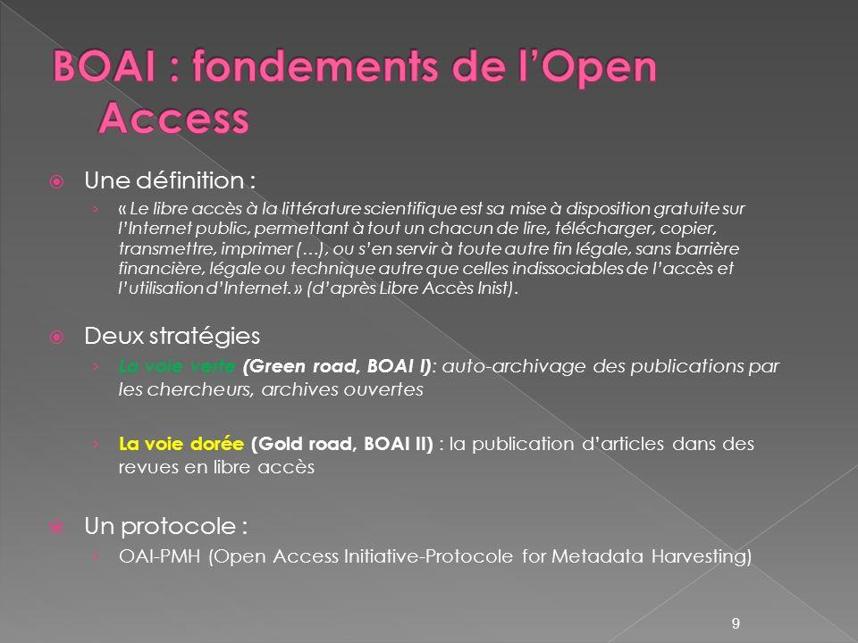 9 Une définition : « Le libre accès à la littérature scientifique est sa mise à disposition gratuite sur lInternet public, permettant à tout un chacun